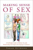 Attwood, Sarah - Making Sense of Sex: A Forthright Guide to Puberty, Sex and Relationships for People with Asperger's Syndrome - 9781843103745 - V9781843103745