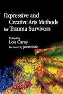 Carey, Lois - Expressive And Creative Arts Methods for Trauma Survivors - 9781843103868 - V9781843103868