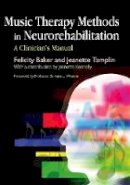 Baker, Felicity - Music Therapy Methods in Neurorehabilitation: A Clinician's Manual - 9781843104124 - V9781843104124
