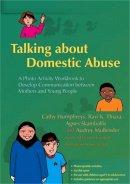 Humphreys, Catherine; Thiara, Ravi K.; Mullender, Audrey; Skamballis, Agnes - Talking About Domestic Abuse - 9781843104230 - V9781843104230