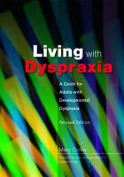 Colley, Mary - Living With Dyspraxia: A Guide for Adults With Developmental Dyspraxia - 9781843104520 - V9781843104520
