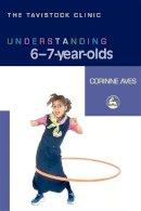 Aves, Corinne - Understanding 6-7 Year-olds: Understanding Six-seven-year-olds (Understanding Your Child Series) - 9781843104674 - V9781843104674