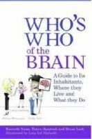 Nunn, Kenneth P., Hanstock, Tanya, Lask, Bryan - Who's Who of the Brain: A Guide to Its Inhabitants, Where They Live and What They Do - 9781843104704 - V9781843104704