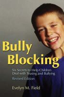 Evelyn M. Field - Bully Blocking: SIx Secrets to Help Children Deal With Teasing and Bullying - 9781843105541 - V9781843105541