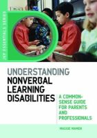 Mamen, Maggie - Understanding Nonverbal Learning Disabilities: A Common-Sense Guide for Parents and Professionals (JKP Essentials Series) - 9781843105930 - V9781843105930