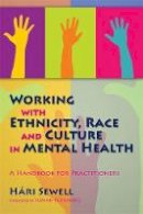 Sewell, Hari - Working with Ethnicity, Race and Culture in Mental Health: A Handbook for Practitioners - 9781843106210 - V9781843106210