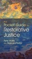 Tudor, Barbara - The Pocket Guide to Restorative Justice - 9781843106296 - V9781843106296