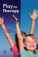 Ann Cattanach - Play as Therapy: Assessment and Therapeutic Interventions - 9781843106371 - V9781843106371
