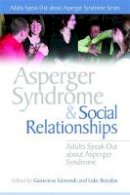 - Asperger Syndrome And Social Relationships: Adults Speak Out About Asperger Syndrome (Adults Speak Out About Asperger Syndrome Series) - 9781843106470 - KKD0002914