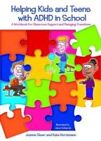Horstmann, Kate - Helping Kids and Teens with ADHD in School: A Workbook for Classroom Support and Managing Transitions - 9781843106630 - V9781843106630