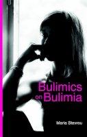 Maria Stavrou - Bulimics on Bulimia - 9781843106685 - V9781843106685
