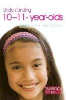 Bergese, Rebecca - Understanding 10-11-year-olds - 9781843106746 - V9781843106746