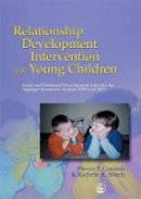 Steven E. Gutstein, Rachelle K. Sheely - Relationship Development Intervention with Young Children: Social and Emotional Development Activities for Asperger Syndrome, Autism, PDD and NLD - 9781843107149 - V9781843107149
