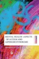 Ghaziuddin, Mohammad - Mental Health Aspects of Autism and Asperger Syndrome - 9781843107279 - V9781843107279