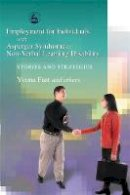 Fast, Yvona - Employment for Individuals with Asperger Syndrome or Non-Verbal Learning Disability: Stories and Strategies - 9781843107668 - V9781843107668