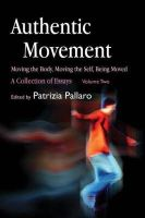 - Authentic Movement: Moving the Body, Moving the Self, Being Moved: A Collection of Essays - Volume Two - 9781843107682 - V9781843107682
