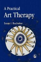 Buchalter, Susan I. - A Practical Art Therapy - 9781843107699 - V9781843107699