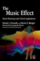 Daniel J. Schneck, Dorita S. Berger - The Music Effect: Music Physiology and Clinical Applications - 9781843107712 - V9781843107712