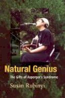 Susan Rubinyi - Natural Genius: The Gifts of Asperger's Syndrome - 9781843107842 - V9781843107842