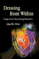 Hinz, Lisa D. - Drawing from Within: Using Art to Treat Eating Disorders - 9781843108221 - V9781843108221