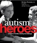 Barbara Firestone - Autism Heroes: Portraits of Families Meeting the Challenge - 9781843108375 - V9781843108375