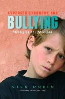 Dubin, Nick - Asperger Syndrome and Bullying: Strategies and Solutions - 9781843108467 - V9781843108467