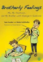 Sam Frender, Robin Schiffmiller - Brotherly Feelings: Me, My Emotions, and My Brother with Asperger's Syndrome - 9781843108504 - V9781843108504