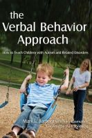 Mary Barbera, Tracy Rasmussen - The Verbal Behavior Approach: How to Teach Children With Autism and Related Disorders - 9781843108528 - V9781843108528
