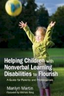 Marilyn Martin - Helping Children with Nonverbal Learning Disabilities to Flourish: A Guide for Parents and Professionals - 9781843108580 - V9781843108580
