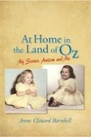 Anne Clinard Barnhill - At Home in the Land of Oz: Autism, My Sister, and Me - 9781843108597 - KKD0002911