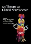 Noah Hass-cohen - Art Therapy and Clinical Neuroscience - 9781843108689 - V9781843108689