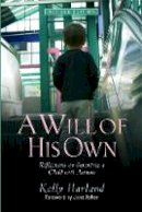 Kelly Harland - A Will of His Own: Reflections on Parenting a Child with Autism - 9781843108696 - V9781843108696