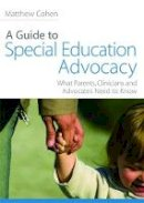 Matthew Cohen - A Guide to Special Education Advocacy - 9781843108931 - V9781843108931