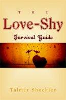 Talmer Shockley - The Love-Shy Survival Guide - 9781843108979 - V9781843108979