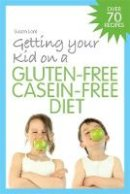 Susan Lord - Getting Your Kid on a Gluten-Free Casein-Free Diet - 9781843109099 - V9781843109099