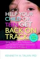 Kenneth H., M.d. Talan - Help Your Child or Teen Get Back on Track: What Parents and Professionals Can Do for Childhood Emotional and Behavioral Problems - 9781843109143 - V9781843109143