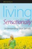 Winnie, Ph.D. Dunn - Living Sensationally: Understanding Your Senses - 9781843109150 - V9781843109150