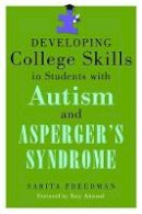 Freedman, Sarita - Developing College Skills in Students With Autism and Asperger's Syndrome - 9781843109174 - V9781843109174