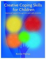 Thomas, Bonnie - Creative Coping Skills for Children: Emotional Support Through Arts and Crafts Activities - 9781843109211 - V9781843109211