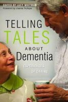 - Telling Tales About Dementia: Experiences of Caring - 9781843109419 - V9781843109419