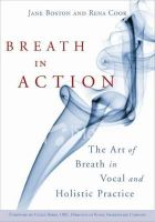 Jane Boston - Breath in Action: The Art of Breath in Vocal and Holistic Practice - 9781843109426 - V9781843109426