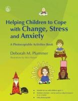 Plummer, Deborah M. - Helping Children to Cope with Change, Stress and Anxiety: A Photocopiable Activities Book - 9781843109600 - V9781843109600