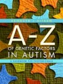 Aitken, J. Kenneth - An A-Z of Genetic Factors in Autism: A Handbook for Professionals - 9781843109761 - V9781843109761