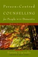 Lipinska, Danuta - Person-Centred Counselling for People With Dementia: Making Sense of Self - 9781843109785 - V9781843109785