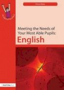 Glew, Erica - Meeting the Needs of  Your Most  Able Pupils: English - 9781843122616 - V9781843122616