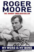 Moore, Roger - My Word Is My Bond: The Autobiography - 9781843173878 - V9781843173878