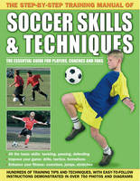 Anness Publishing - The Step-by-step Training Manual of Soccer Skills & Techniques - 9781843227717 - V9781843227717