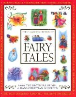 Grimm, Jacob; Grimm, Wilhelm; Andersen, Hans Christian - The Classic Collection of Fairy Tales - 9781843227878 - V9781843227878