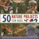 Fitzsimons, Cecilia - 50 Nature Projects for Kids - 9781843228523 - V9781843228523