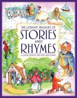Baxter, Nicola - The Ultimate Treasury of Stories and Rhymes: A collection of 215 tales and poems - 9781843228868 - V9781843228868